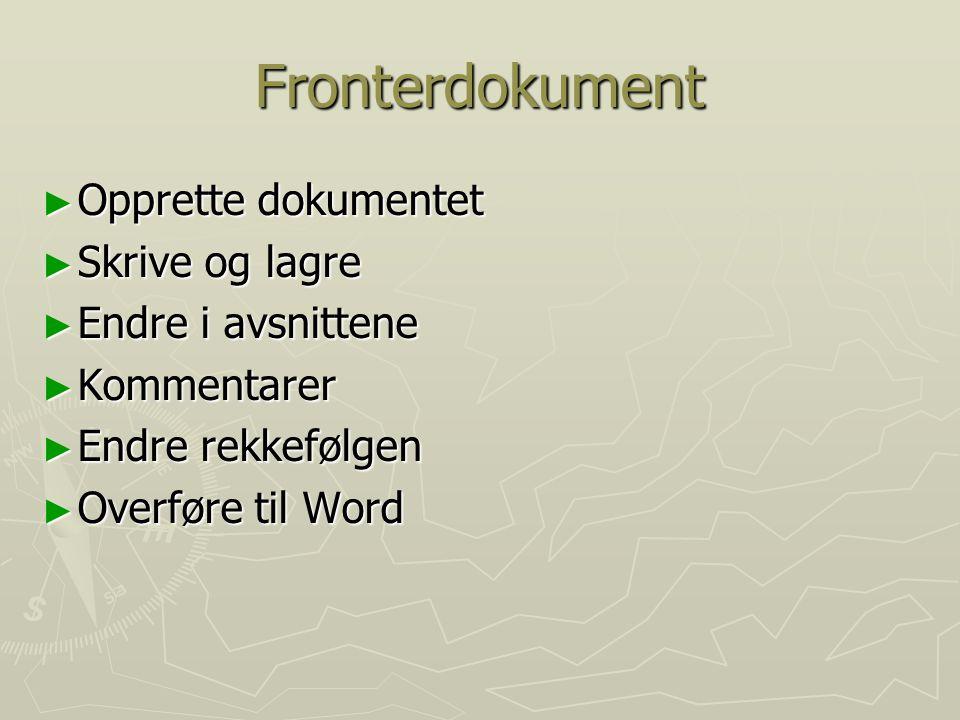 Fronterdokument Opprette dokumentet Skrive og lagre Endre i avsnittene