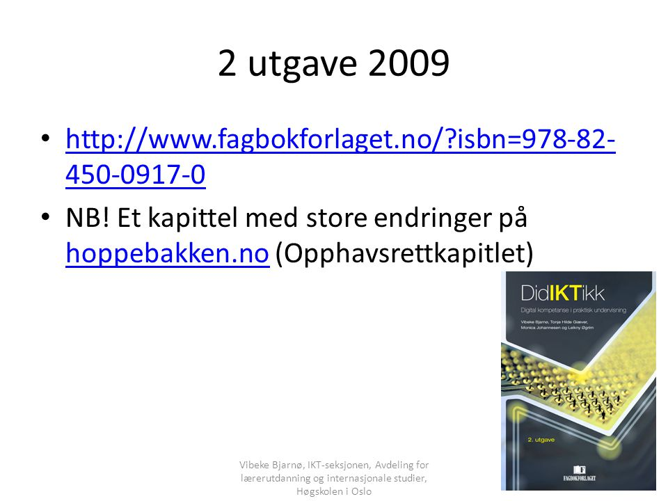 2 utgave 2009 http://www.fagbokforlaget.no/ isbn=978-82-450-0917-0