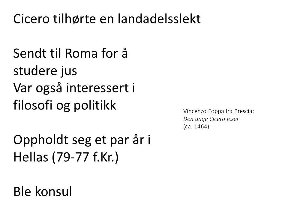 Cicero tilhørte en landadelsslekt Sendt til Roma for å studere jus