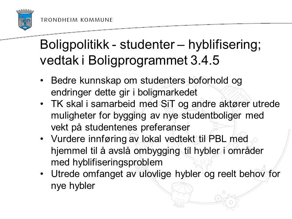 Boligpolitikk - studenter – hyblifisering; vedtak i Boligprogrammet 3