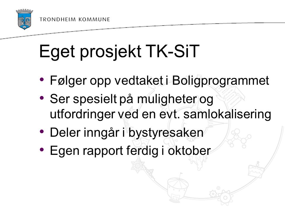 Eget prosjekt TK-SiT Følger opp vedtaket i Boligprogrammet