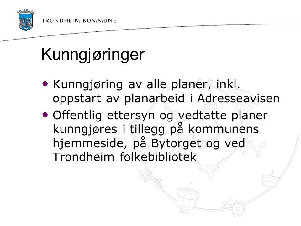 Kunngjøringer Kunngjøring av alle planer, inkl. oppstart av planarbeid i Adresseavisen.