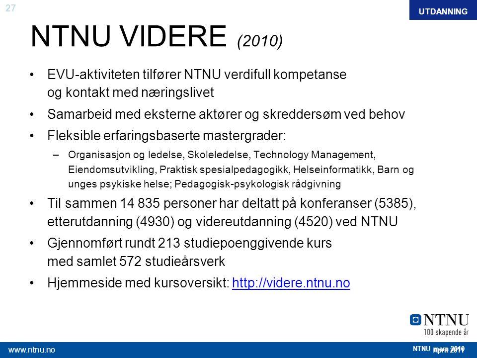 UTDANNING FAKTA. NTNU VIDERE (2010) EVU-aktiviteten tilfører NTNU verdifull kompetanse og kontakt med næringslivet.