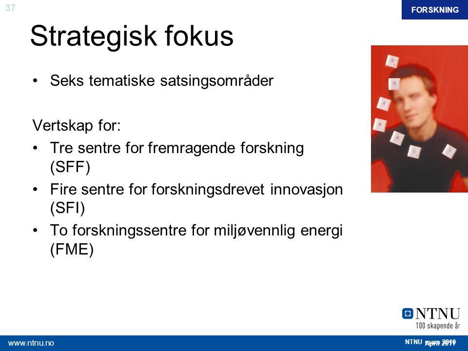 Strategisk fokus Seks tematiske satsingsområder Vertskap for: