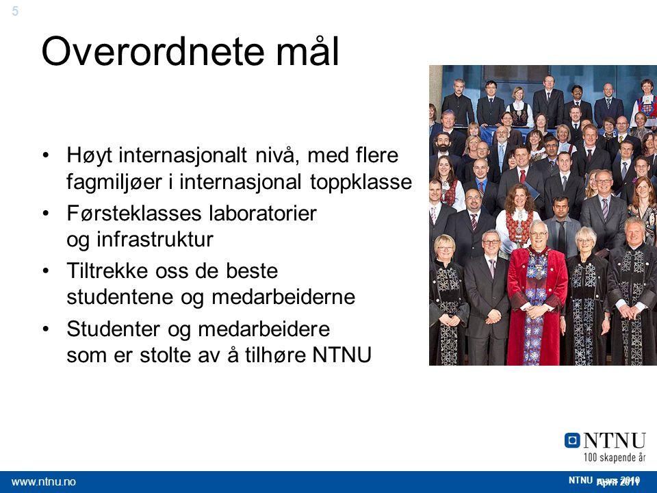 Overordnete mål Høyt internasjonalt nivå, med flere fagmiljøer i internasjonal toppklasse. Førsteklasses laboratorier og infrastruktur.