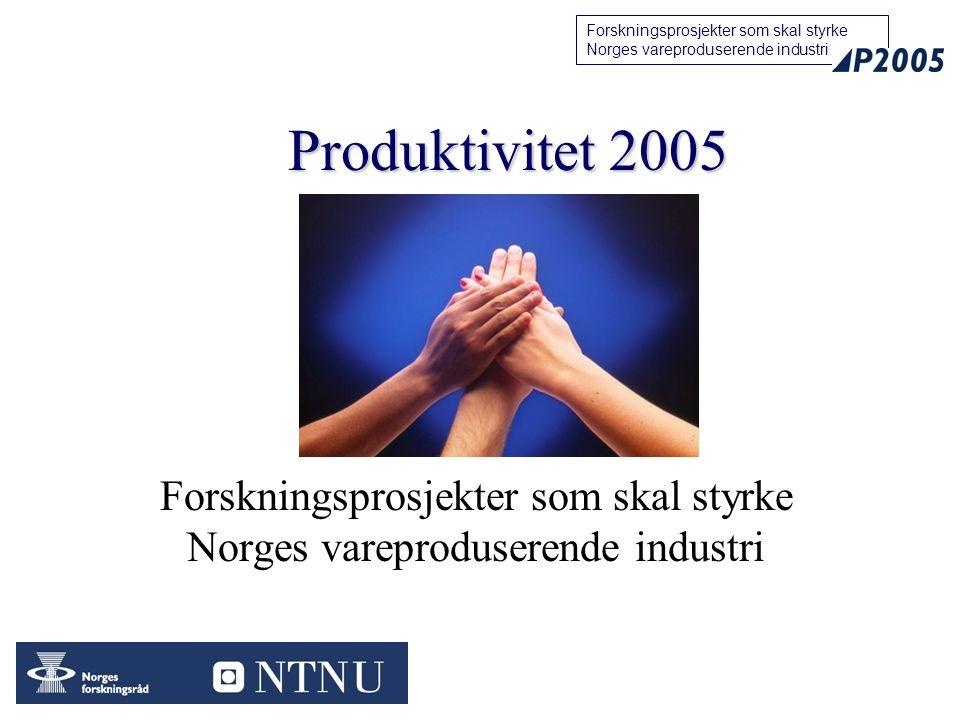 Forskningsprosjekter som skal styrke Norges vareproduserende industri