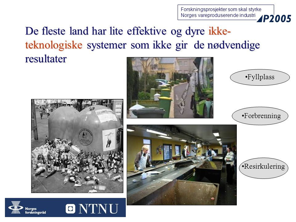 De fleste land har lite effektive og dyre ikke-teknologiske systemer som ikke gir de nødvendige resultater