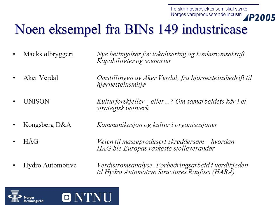 Noen eksempel fra BINs 149 industricase