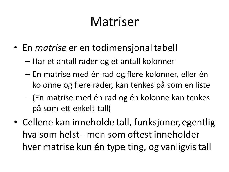 Matriser En matrise er en todimensjonal tabell