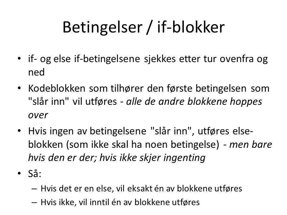 Betingelser / if-blokker