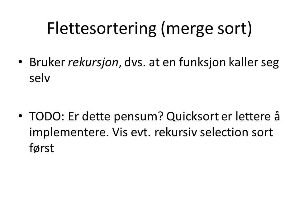Flettesortering (merge sort)