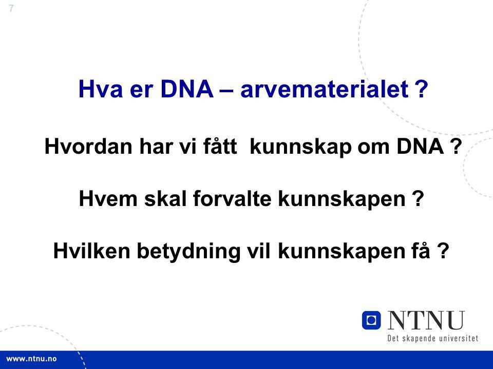 Hva er DNA – arvematerialet