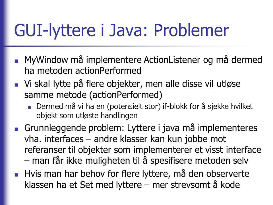 GUI-lyttere i Java: Problemer