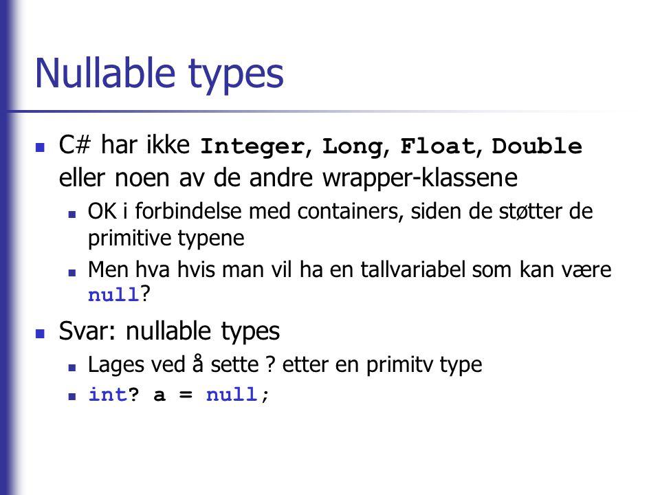 Nullable types C# har ikke Integer, Long, Float, Double eller noen av de andre wrapper-klassene.
