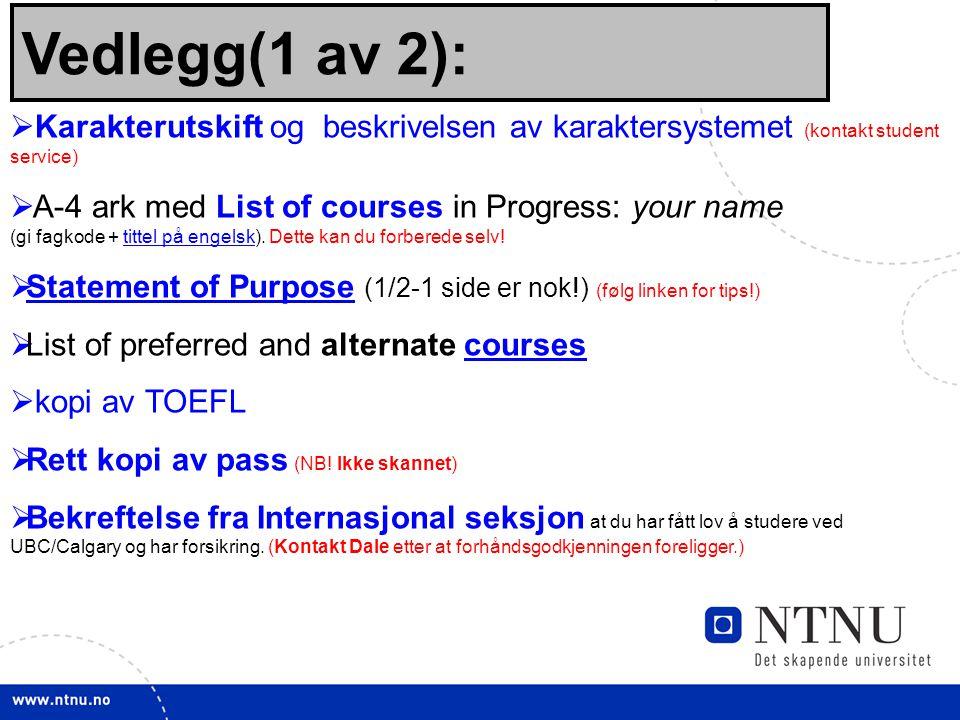 Vedlegg(1 av 2): Karakterutskift og beskrivelsen av karaktersystemet (kontakt student service)