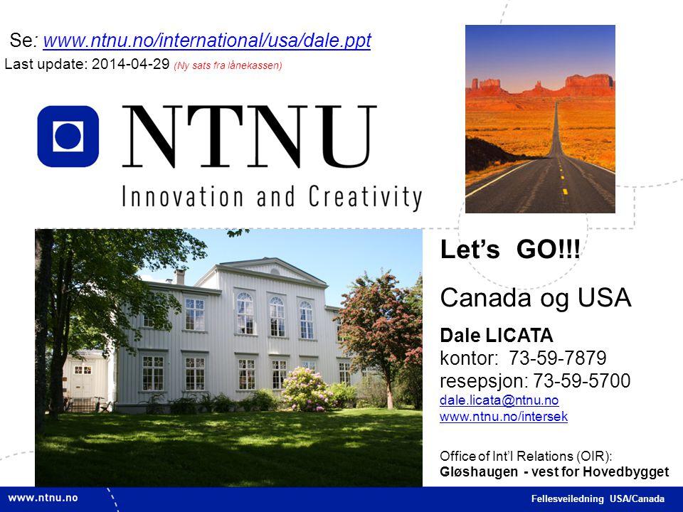Let's GO!!! Canada og USA Se: www.ntnu.no/international/usa/dale.ppt