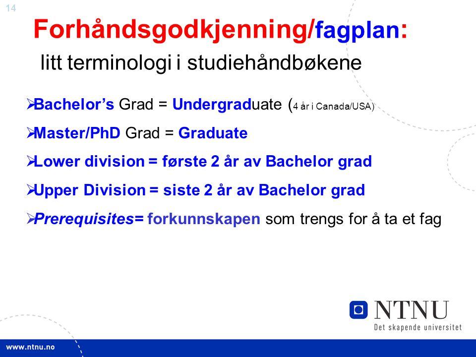 Forhåndsgodkjenning/fagplan: litt terminologi i studiehåndbøkene