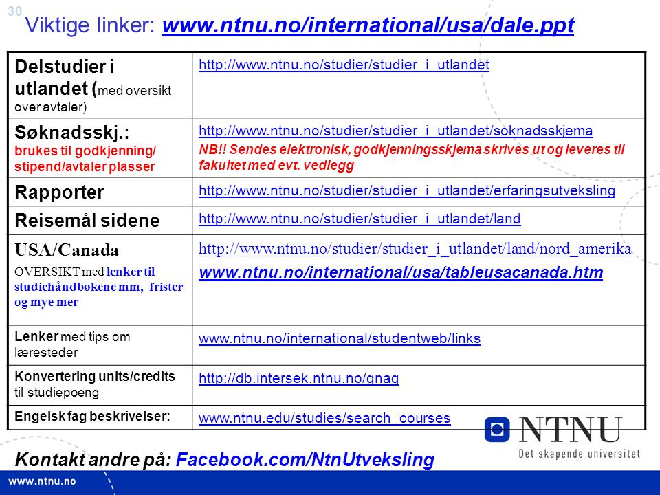 Viktige linker: www.ntnu.no/international/usa/dale.ppt