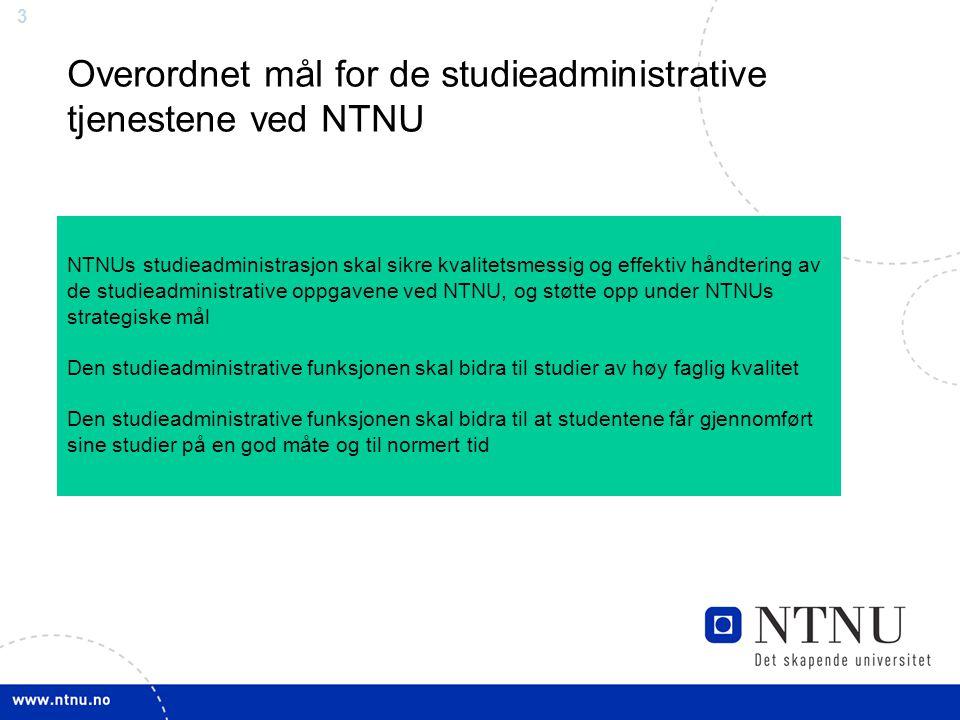Overordnet mål for de studieadministrative tjenestene ved NTNU