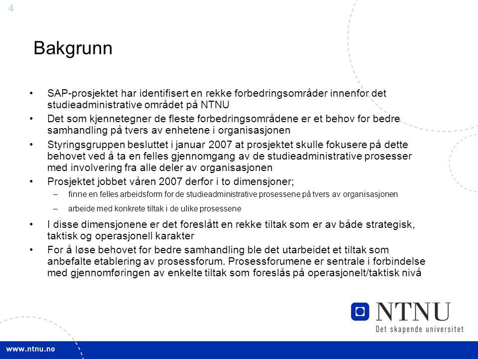 Bakgrunn SAP-prosjektet har identifisert en rekke forbedringsområder innenfor det studieadministrative området på NTNU.