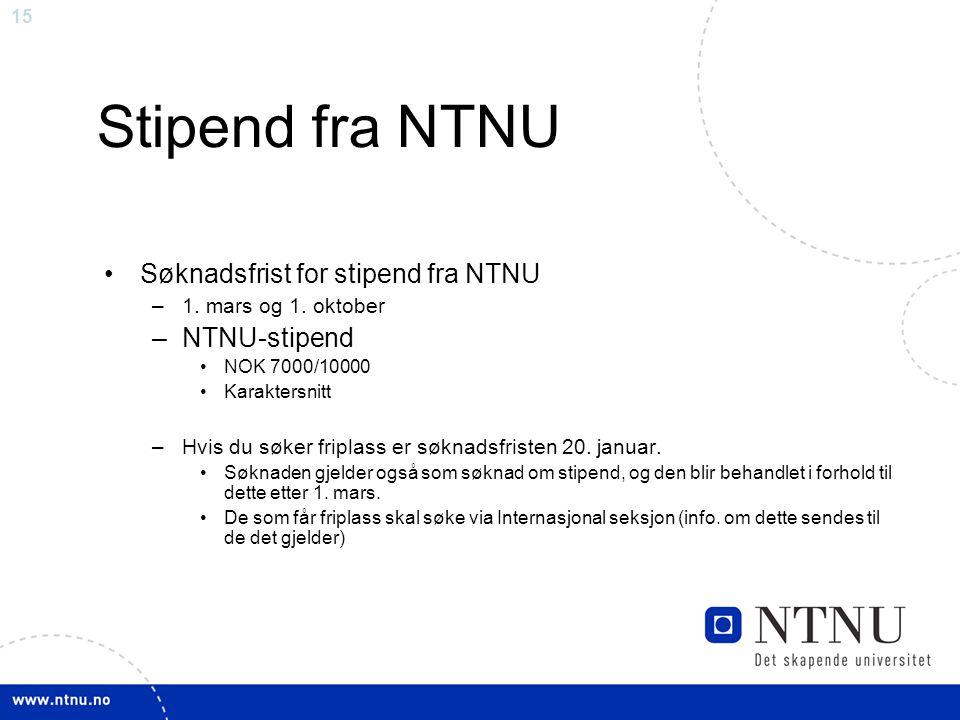 Stipend fra NTNU Søknadsfrist for stipend fra NTNU NTNU-stipend