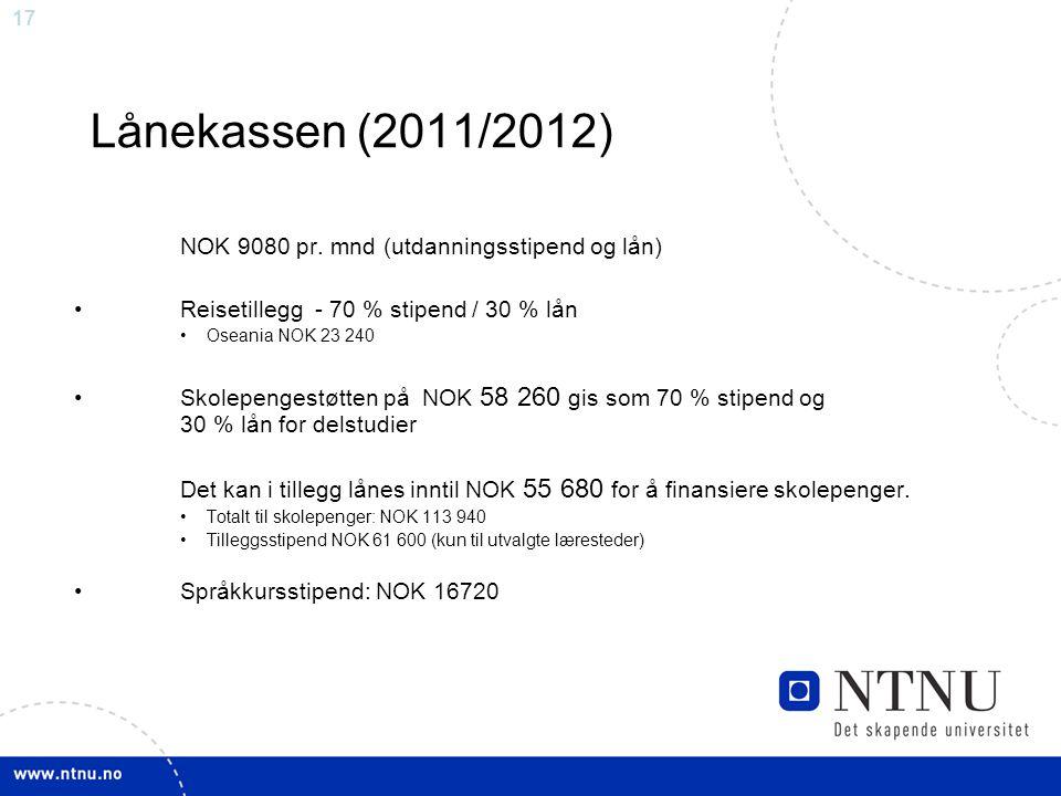 Lånekassen (2011/2012) NOK 9080 pr. mnd (utdanningsstipend og lån)
