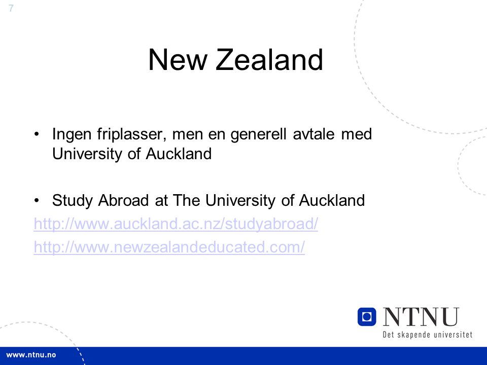 New Zealand Ingen friplasser, men en generell avtale med University of Auckland. Study Abroad at The University of Auckland.