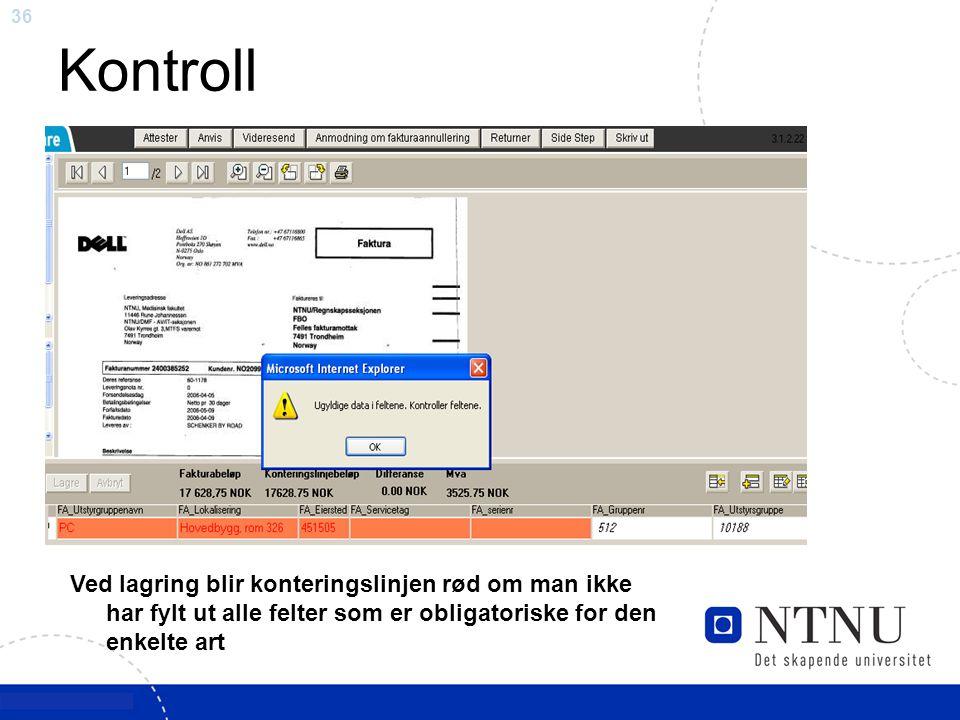 Kontroll Ved lagring blir konteringslinjen rød om man ikke har fylt ut alle felter som er obligatoriske for den enkelte art.