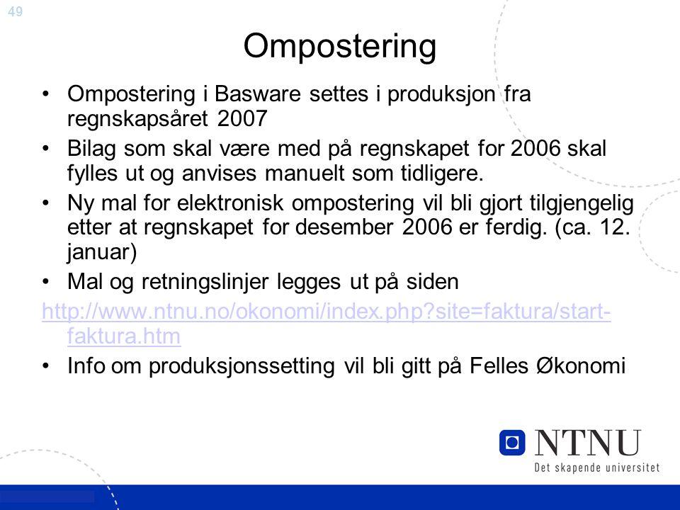 Ompostering Ompostering i Basware settes i produksjon fra regnskapsåret 2007.