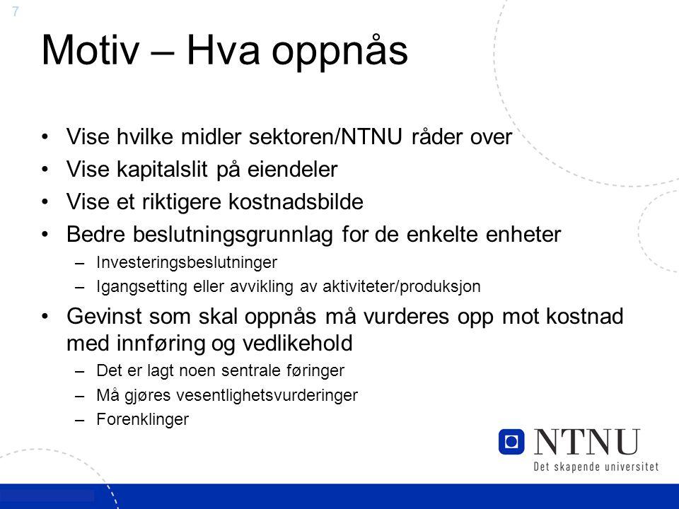 Motiv – Hva oppnås Vise hvilke midler sektoren/NTNU råder over