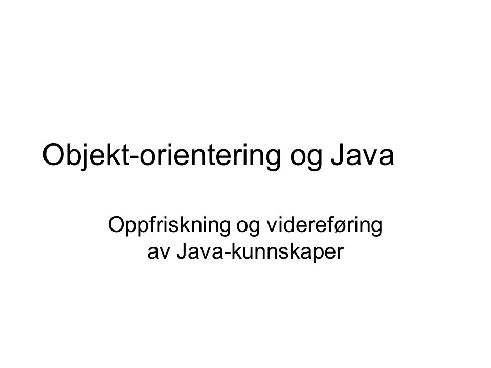 Objekt-orientering og Java