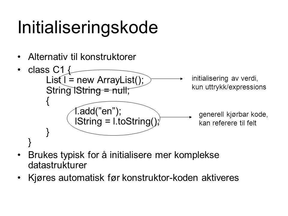 Initialiseringskode Alternativ til konstruktorer