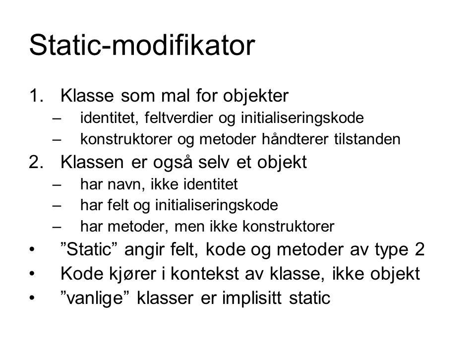 Static-modifikator Klasse som mal for objekter