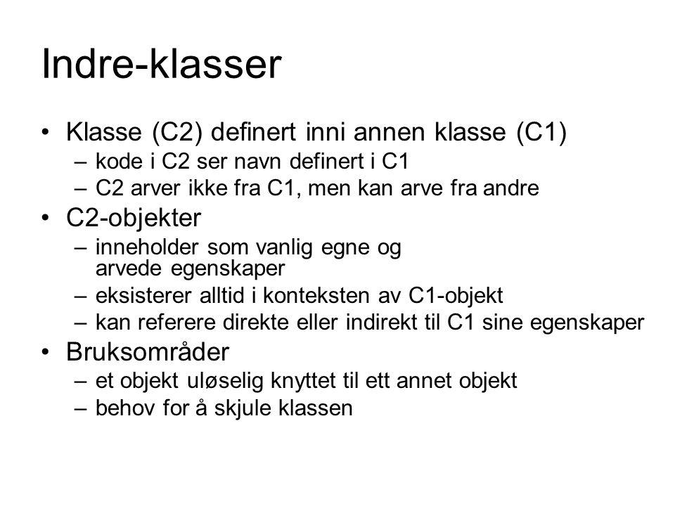 Indre-klasser Klasse (C2) definert inni annen klasse (C1) C2-objekter