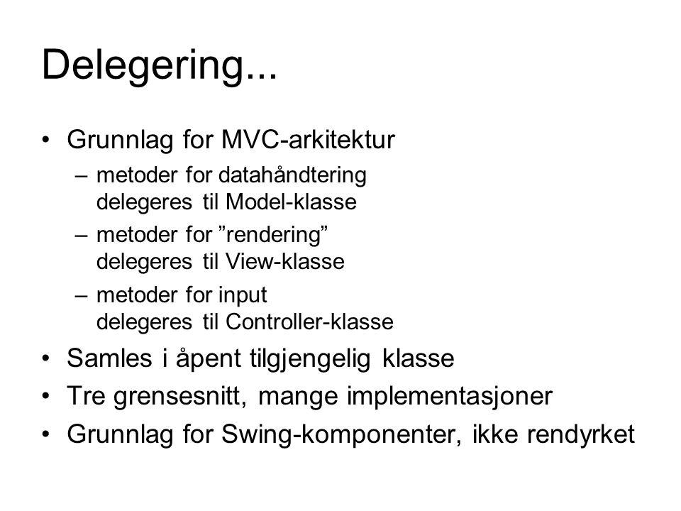 Delegering... Grunnlag for MVC-arkitektur