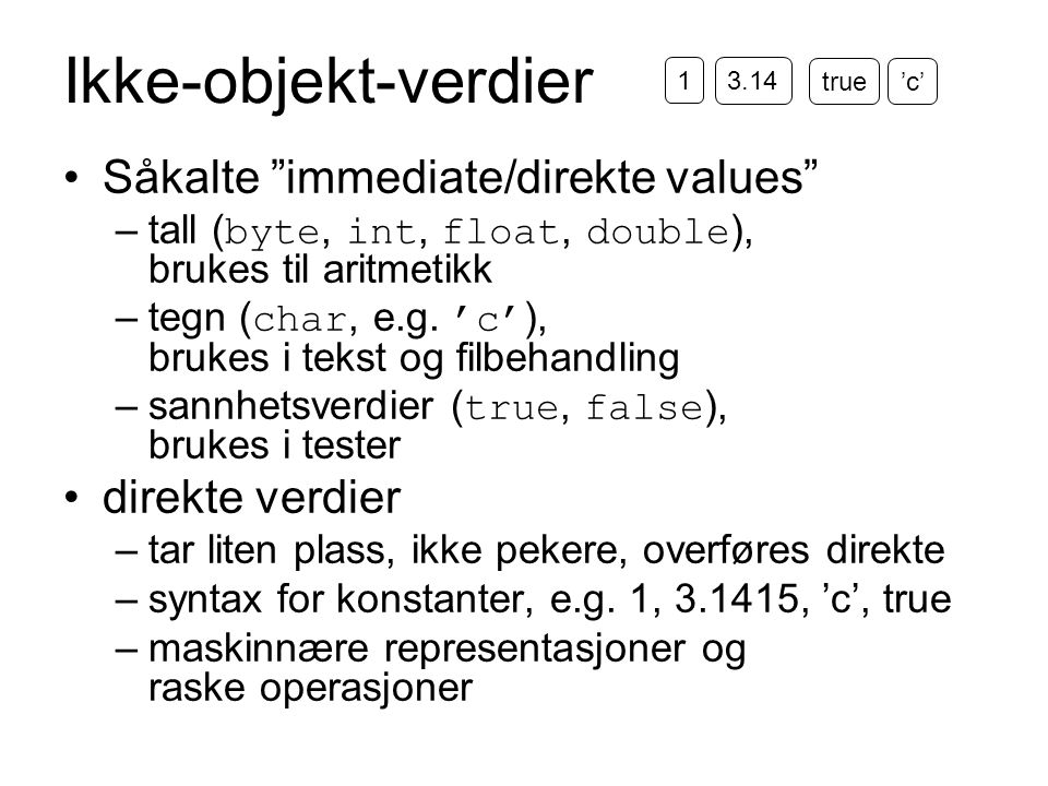 Ikke-objekt-verdier Såkalte immediate/direkte values direkte verdier