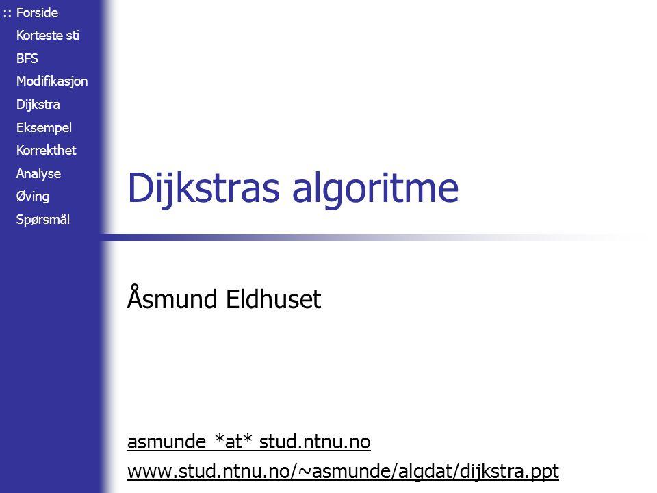 Dijkstras algoritme Åsmund Eldhuset asmunde *at* stud.ntnu.no