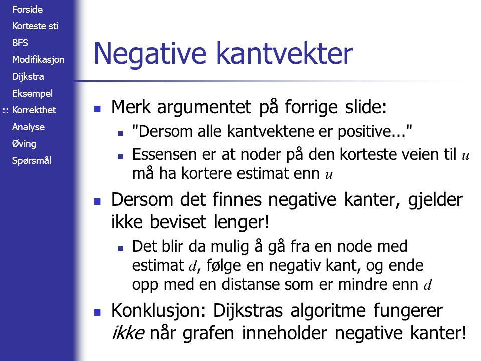 Negative kantvekter Merk argumentet på forrige slide: