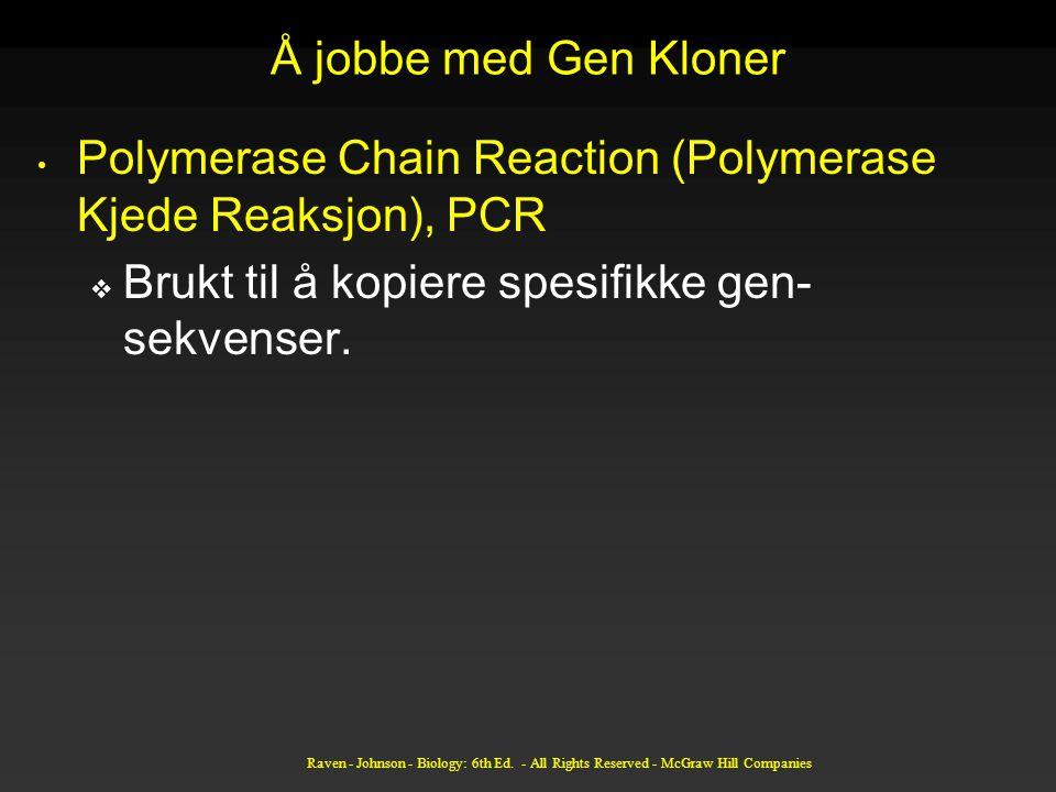 Polymerase Chain Reaction (Polymerase Kjede Reaksjon), PCR