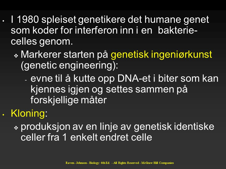 Markerer starten på genetisk ingeniørkunst (genetic engineering):
