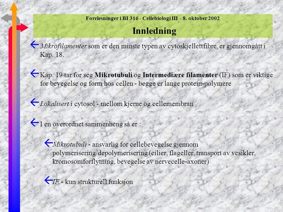 Forelesninger i BI 316 - Cellebiologi III - 8. oktober 2002 Innledning