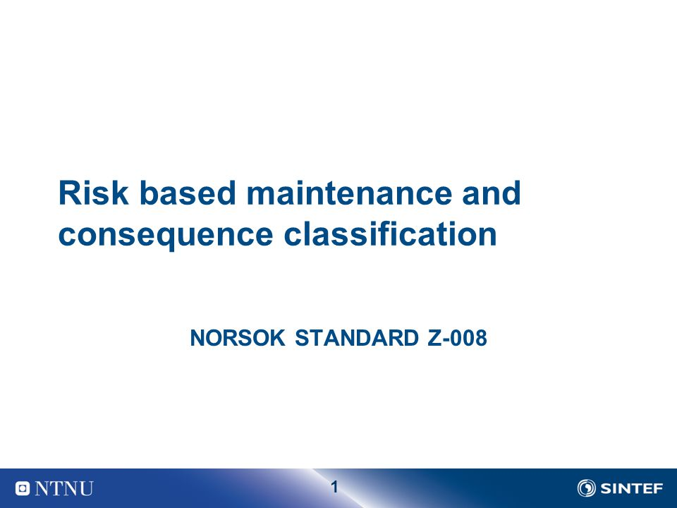 Risk based maintenance and consequence classification