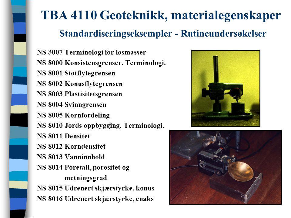 TBA 4110 Geoteknikk, materialegenskaper Standardiseringseksempler - Rutineundersøkelser