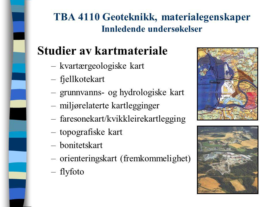 TBA 4110 Geoteknikk, materialegenskaper Innledende undersøkelser