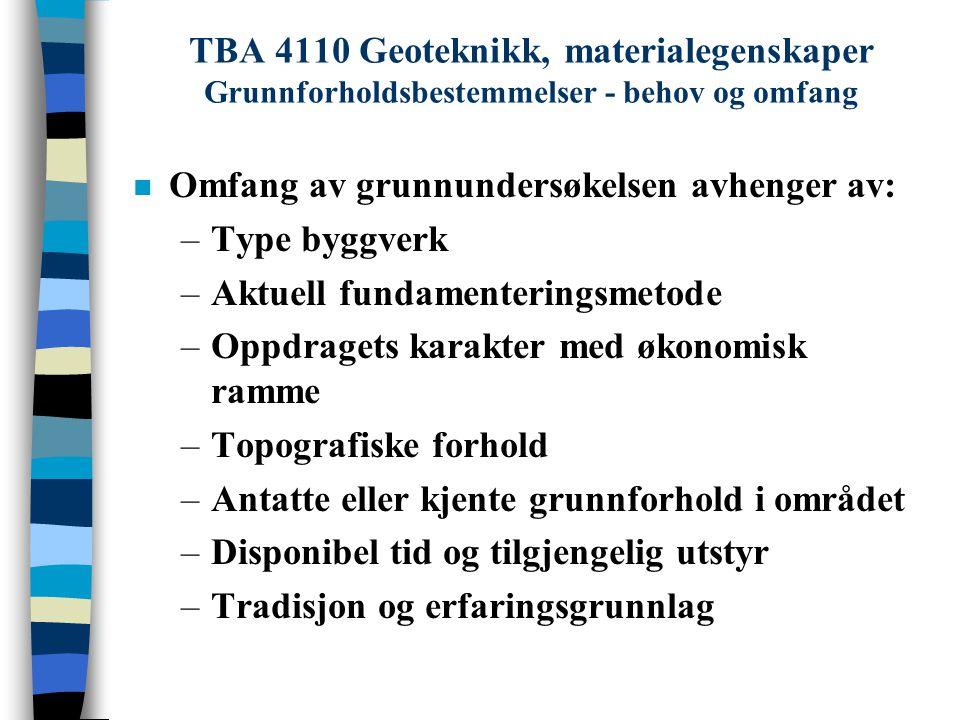 TBA 4110 Geoteknikk, materialegenskaper Grunnforholdsbestemmelser - behov og omfang