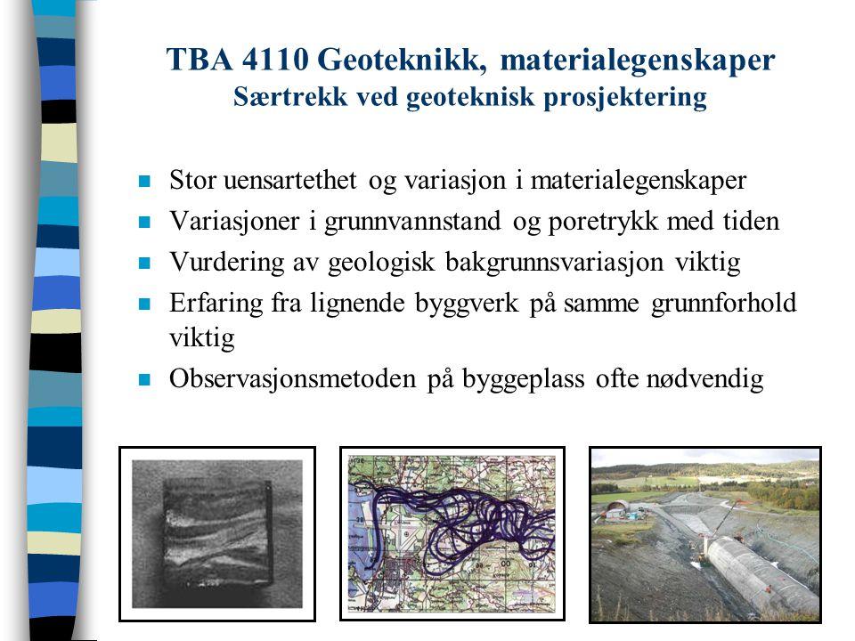 TBA 4110 Geoteknikk, materialegenskaper Særtrekk ved geoteknisk prosjektering