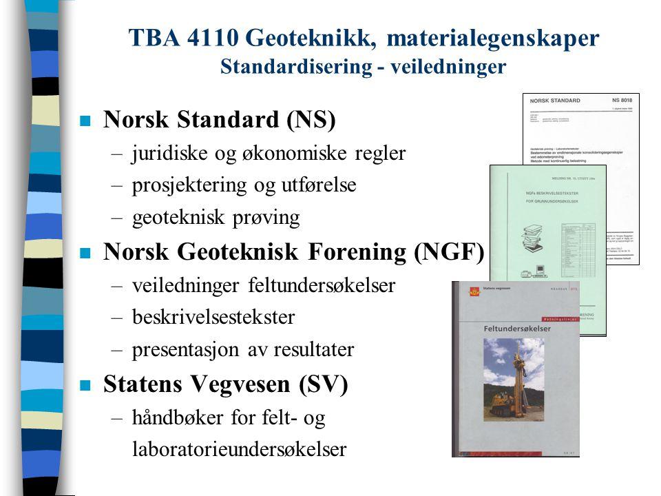 TBA 4110 Geoteknikk, materialegenskaper Standardisering - veiledninger