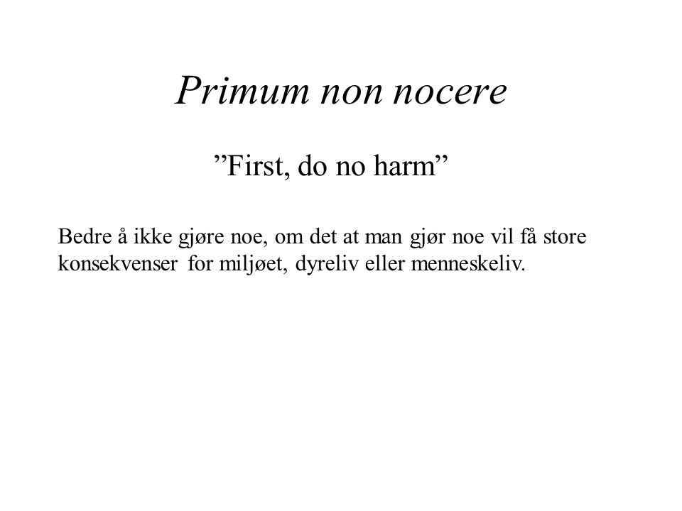 Primum non nocere First, do no harm