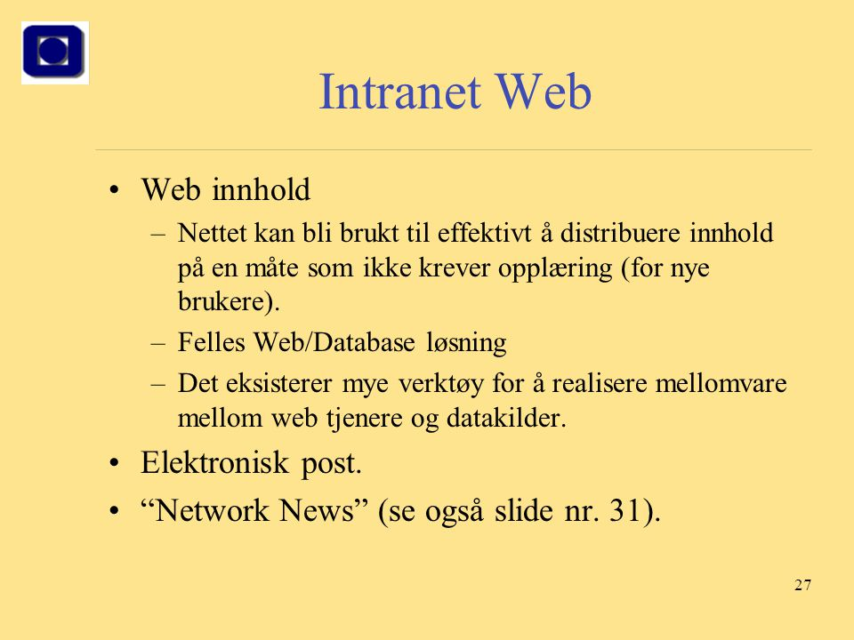 Intranet Web Web innhold Elektronisk post.