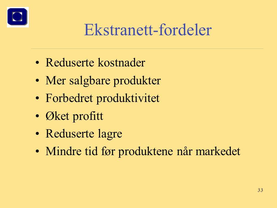 Ekstranett-fordeler Reduserte kostnader Mer salgbare produkter